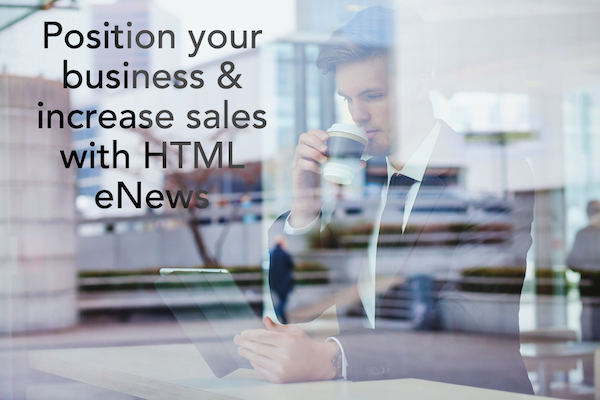 Drive your business & increase sales with HTML eNews